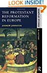 The Protestant Reformation in Europe...