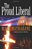 img - for The Proud Liberal: A Novel book / textbook / text book