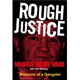 Rough Justice: Memoirs of a Gangsterby Maurice Ward