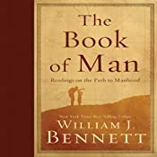 The Book of Man: Readings on the Path to Manhood | [Dr. William J Bennett]
