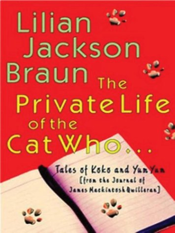 the-private-life-of-the-cat-whotales-of-koko-and-yum-yum-from-the-journals-of-james-mackintosh-qwill