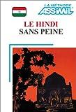 echange, troc Assimil - Collection Sans Peine - Le Hindi sans peine (1 livre + coffret de 4 cassettes)