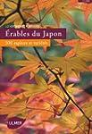 Erables du Japon : 300 esp�ces et var...