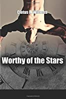 Worthy of the Stars (The Worthy of the Stars Series) (Volume 1)
