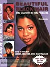 Beautiful Black Hair: Real Solutions to Real Problems--A Step by Step Instructional Guide
