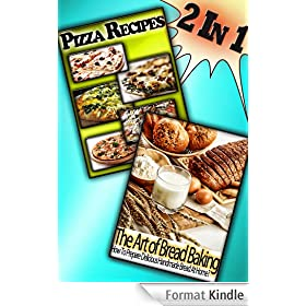 Pizza and Bread Recipes No One Can Resist! (English Edition)