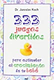 img - for 333 juegos divertidos para estimular el crecimiento de tu beb  book / textbook / text book