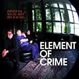 "Immer da wo du bist bin ich nievon ""Element of Crime"""