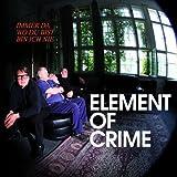 """Immer da wo du bist bin ich nievon """"Element of Crime"""""""