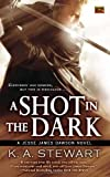 K A Stewart A Shot in the Dark (Jesse James Dawson Novels)