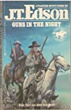 Guns In The Night (Floating Outfit Story) (0425079724) by J. T. Edson