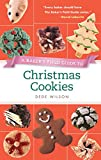 : Baker's Field Guide to Christmas Cookies (Baker's FG)