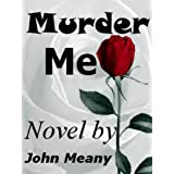 Murder Me (Suspense Novel)