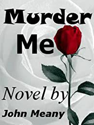 Murder Me (Romantic/Suspense Novel)