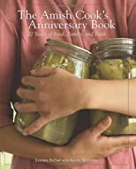 The Amish Cook&#39;s Anniversary Book: 20 Years of Food, Family, and Faith