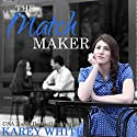 The Match Maker: The Husband Maker, Book 2 (       UNABRIDGED) by Karey White Narrated by Nicky Phillips