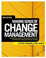 Making Sense of Change Management, 3rd Edition Front Cover