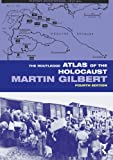 The Routledge Atlas of the Holocaust (Routledge Historical Atlases)