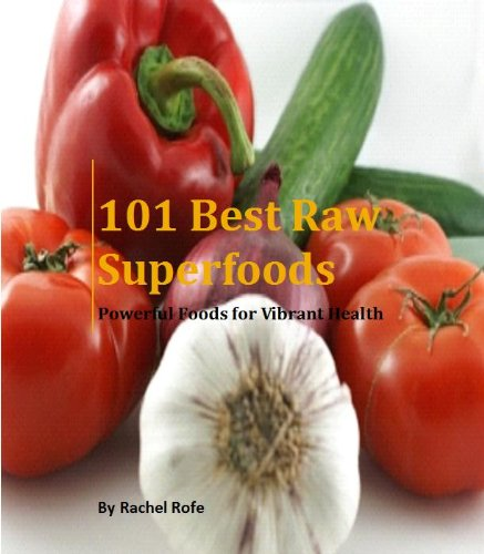 Superfoods: 101 Best Raw Superfoods