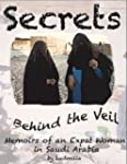 Secrets Behind the Veil: Memoirs of a...