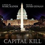 Capital Kill: Jeff Trask Thriller Series, Book 1 | Marc Rainer