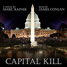 Capital Kill: Jeff Trask Thriller Series, Book 1 (       UNABRIDGED) by Marc Rainer Narrated by James Conlan