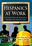 img - for Hispanics at Work: A Collection of Research, Theory and Application (Professions-Training, Education and Demographics) book / textbook / text book