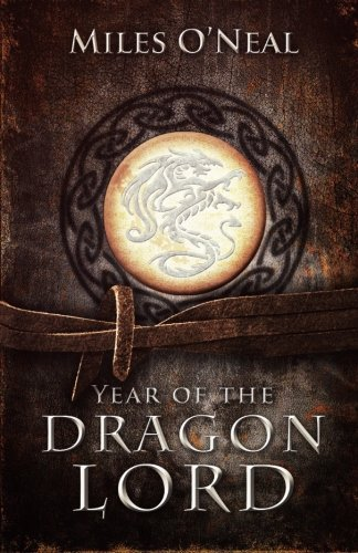 Year of the Dragon Lord: Volume I of the Dragon Lord Chronicles: Volume 1