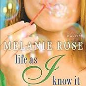 Life As I Know It | [Melanie Rose]