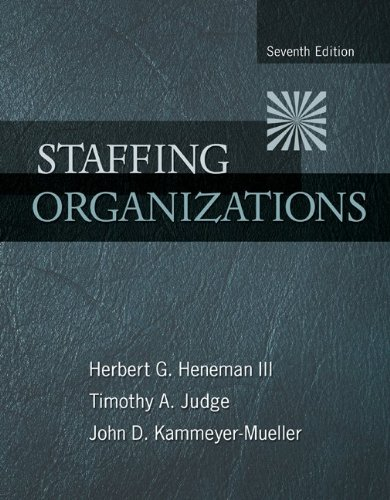 Staffing Organizations, Herbert Heneman III, Timothy Judge, John Kammeyer-Mueller