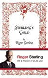 Sterlings Gold: Wit and Wisdom of an Ad Man