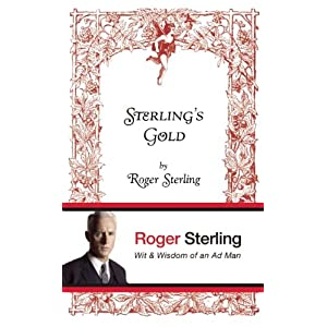 "Sterling""s Gold: Wit and Wisdom of an Ad Man"