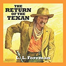 The Return of the Texan (       UNABRIDGED) by L. L. Foreman Narrated by Jeff Harding