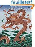 How to Read Chinese Ceramics
