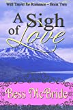 img - for A Sigh of Love (Will Travel For Romance) book / textbook / text book