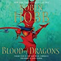 Blood of Dragons: Volume Four of the Rain Wilds Chronicles Audiobook by Robin Hobb Narrated by Anne Flosnik