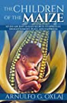 The Children of the Maize: Seven Anci...