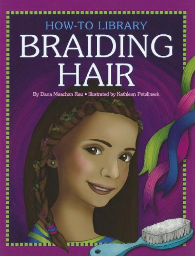 Braiding Hair (How-To Library (Cherry Lake))