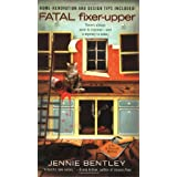 Fatal Fixer-Upper (A Do-It-Yourself Mystery) ~ Jennie Bentley