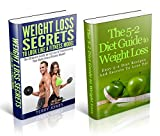 5-2 Diet Box Set: The Ultimate 5-2 Diet Guide + Weight Loss Secrets to Lose Fat Effortlessly: the 5-2 Diet, 5-2 diet, weight loss, fat loss, intermittent fasting, intermittent diet, fasting, recipes