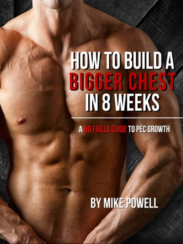 How To Build A Bigger Chest In 8 Weeks