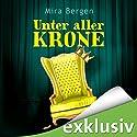 Unter aller Krone Hörbuch von Mira Bergen Gesprochen von: Elisabeth Günther