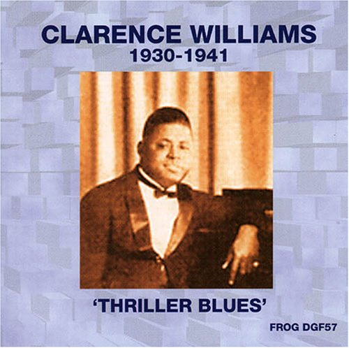 1930-1941: Thriller Blues by Clarence Williams