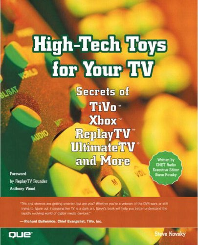 high-tech-toys-for-your-tv-secrets-of-tivo-xbox-replaytv-ultimatetv-and-more-and-other-daring-feats-