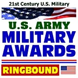 21st Century U.S. Military: Military Awards--Medals, Ribbons, and Decorations