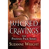 Wicked Cravings (The Phoenix Pack Series) ~ Suzanne Wright
