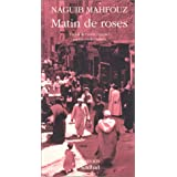 Matin de rosespar Naguib Mahfouz