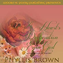 A Heart's Declaration from God: A Collection of Poetry (       UNABRIDGED) by Phyllis Brown Narrated by Emily Lindsay