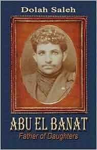 Abu El Banat: Father of Daughters: Dolah Saleh