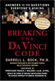 Breaking the Da Vinci Code: Answers to the Questions Everyone's Asking (Christian Softcover Originals) (1594151520) by Bock, Darrell L.